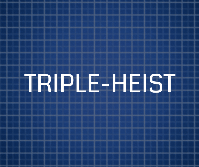 Triple-Heist