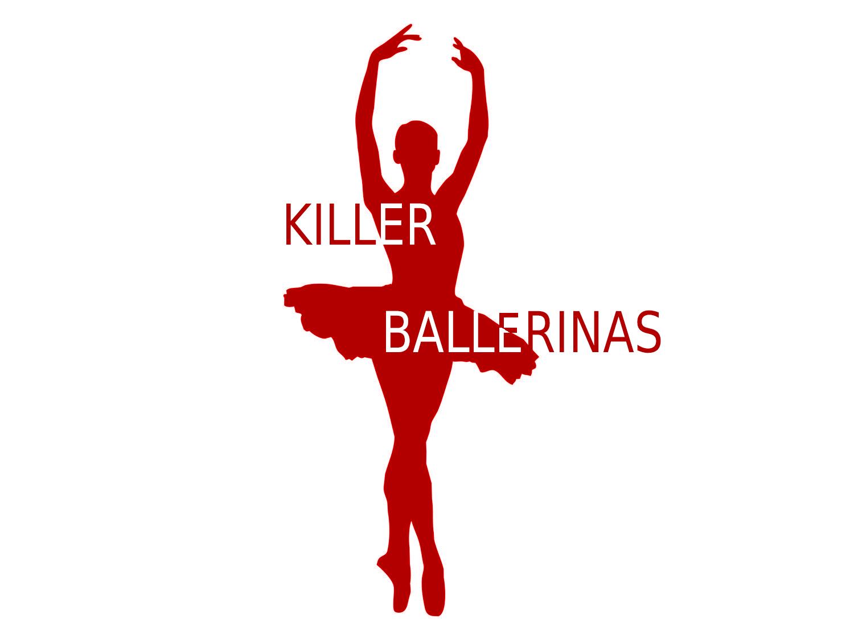 KILLER BALLERINAS