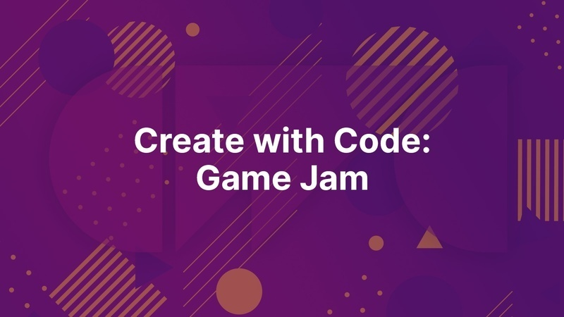 Create with Code Game Jam!