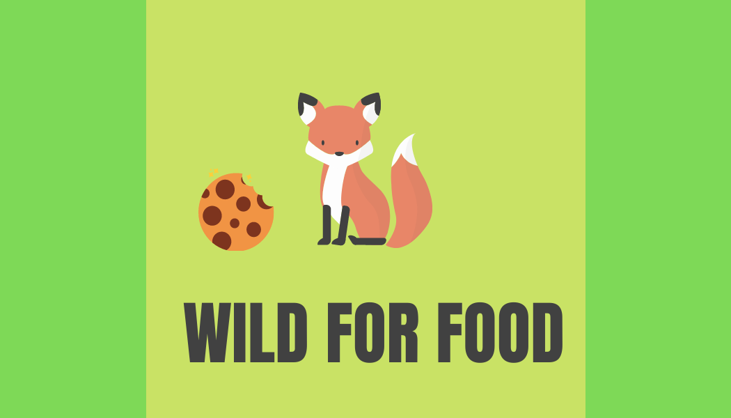 Wild for Food + NEW UPDATE
