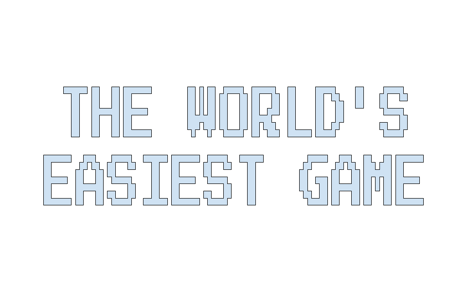 The World's Easiest (or almost the easiest) Game