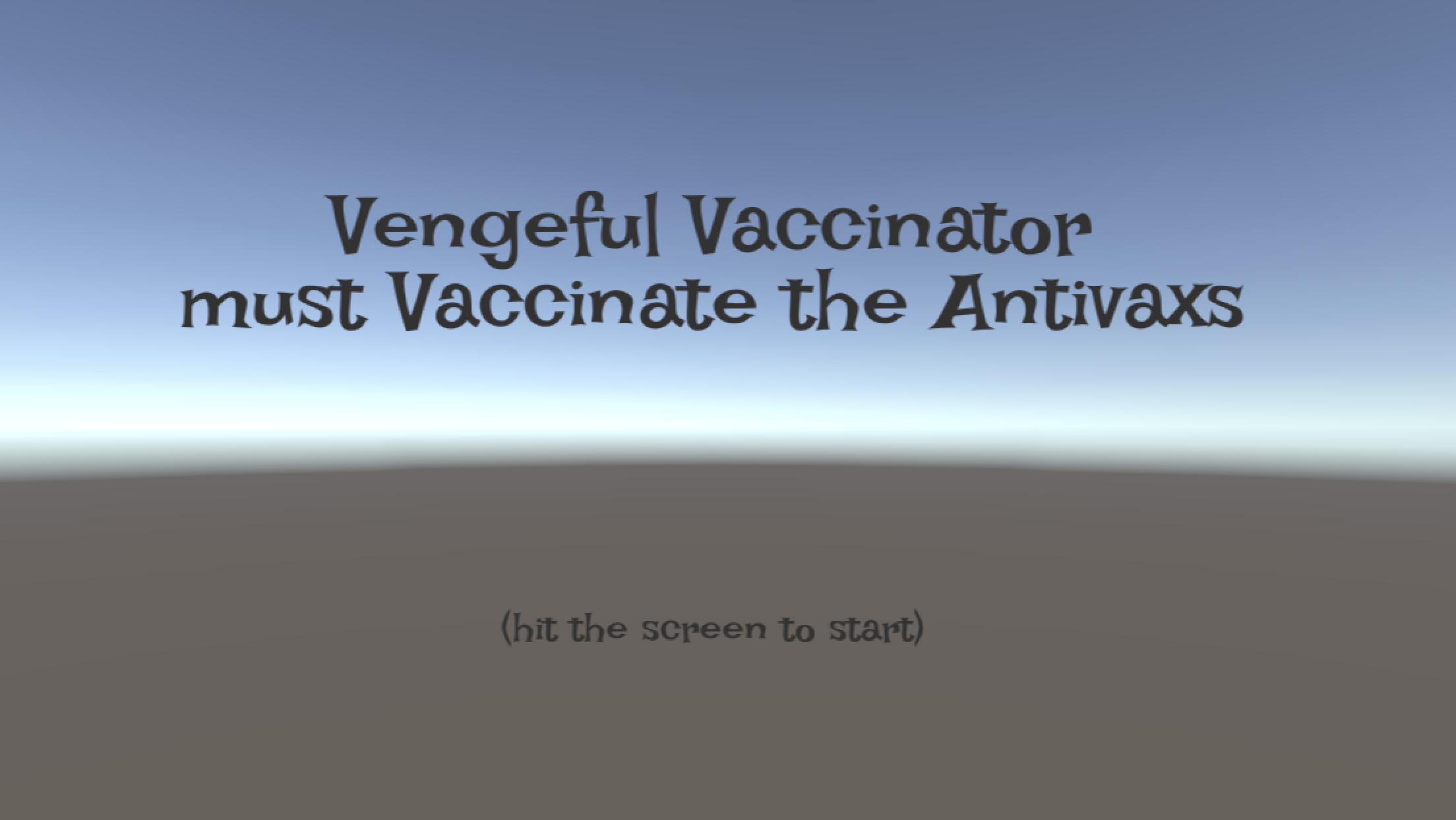 Vengeful Vaccinator must Vaccinate the Antivaxs